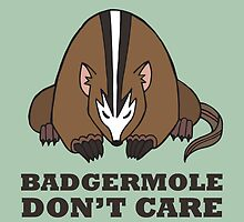 Badgermole Don't Care by cfpepperz11