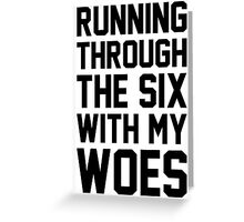 Running Through The Six With My Woes Greeting Card