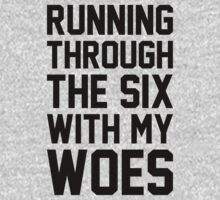 Running Through The Six With My Woes by designbymike