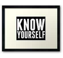 Know Yourself Framed Print