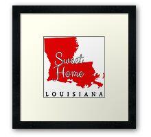 Louisiana Sweet Home Louisiana Framed Print