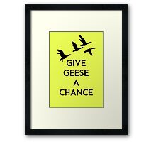 Give geese a chance Framed Print