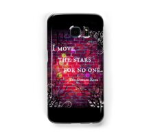 I Move the Stars for No One Samsung Galaxy Case/Skin