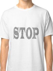 Stop  Classic T-Shirt
