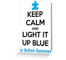 Keep Calm And Light It Up Blue For Autism Awareness Greeting Card