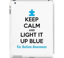 Keep Calm And Light It Up Blue For Autism Awareness iPad Case/Skin