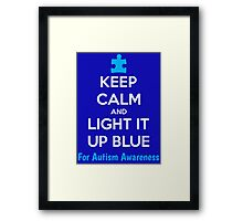 Keep Calm And Light It Up Blue For Autism Awareness Framed Print