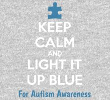 Keep Calm And Light It Up Blue For Autism Awareness Kids Tee
