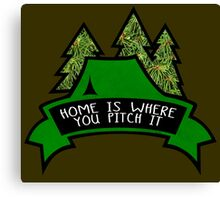 Home is where you pitch it. Canvas Print