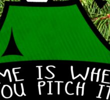 Home is where you pitch it. Sticker