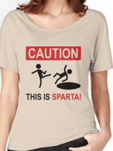 Caution This is Sparta Women's Relaxed Fit T-Shirt