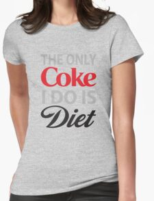 The Only Coke I do is Diet T-Shirt
