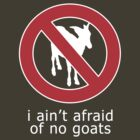 I Ain't Afraid of No Goats by Brian Edwards