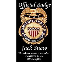 A true Hero Deserves a BS Badge........... Photographic Print