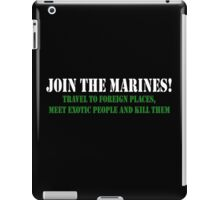 Join The Marines Travel To Exotic Places iPad Case/Skin
