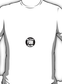 Up Town FUNK You Up T-Shirt