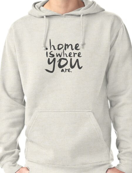 Home Is Where You Are T-Shirt