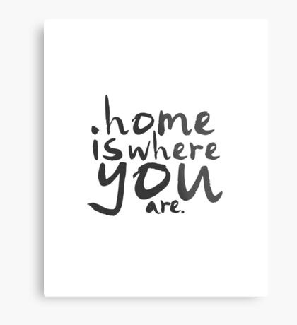 Home Is Where You Are Metal Print