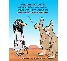 Bugger Off Noah !! Photographic Print