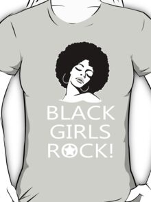 Black Girls Rock - Tshirts & Hoodies T-Shirt