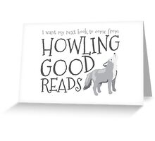 I want my next book to come from HOWLING GOOD READS Greeting Card