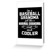 I'm A Baseball Grandma Just Like A Normal Grandma Except Much Cooler - Custom Tshirts Greeting Card