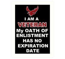 I Am A Veteran My Oath Of Enlistment Has No Expiration Date - TShirts & Hoodies Art Print