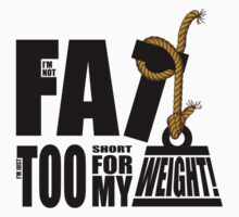 I'm Not Fat I'm Just Short for My Weight! by Lisa Marie Robinson