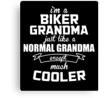I'm A Biker Grandma Just Like A Normal Grandma Except Much Cooler  - Tshirts & Hoodies Canvas Print