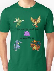 Ditto #132 - You can be anything you want to be. T-Shirt