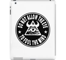 Do Not Allow The Eye To Fool The Mind iPad Case/Skin
