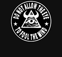 Do Not Allow The Eye To Fool The Mind Unisex T-Shirt