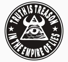 Truth Is Treason In The Empire Of Lies by IlluminNation