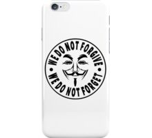 Anonymous - We Do Not Forgive, We Do Not Forget iPhone Case/Skin