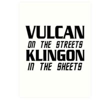Vulcan on the streets, Klingon in the sheets Art Print