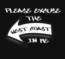 Please Excuse the West Coast In Me  Kids Clothes