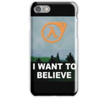 I Want To Believe - Half Life 3 iPhone Case/Skin