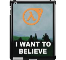 I Want To Believe - Half Life 3 iPad Case/Skin