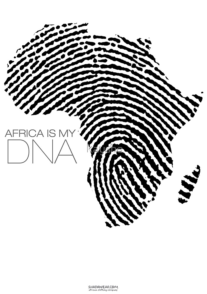 Africa is my DNA by kaysha