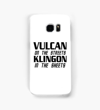 Vulcan on the streets, Klingon in the sheets Samsung Galaxy Case/Skin