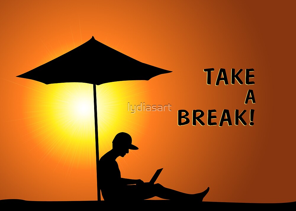 Take a Break! by lydiasart