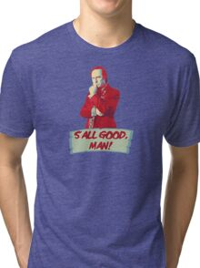 Saul Goodman - S'all good, man! - Better Call Saul Tri-blend T-Shirt