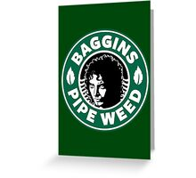 Baggins Pipe Weed Greeting Card