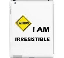 Caution I'm Irresistible  iPad Case/Skin