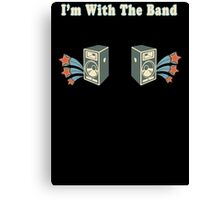 I'm With The Band Canvas Print