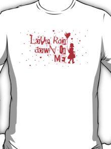 love rain down on me T-Shirt