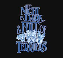 The Night is Dark & Full of Terriers Unisex T-Shirt