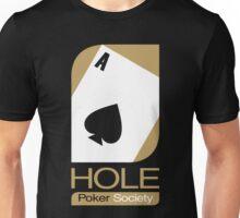 Ace Hole Poker Society Unisex T-Shirt