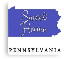 Pennsylvania Sweet Home Pennsylvania Canvas Print
