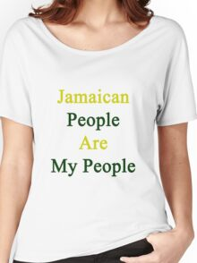 Jamaican People Are My People  Women's Relaxed Fit T-Shirt